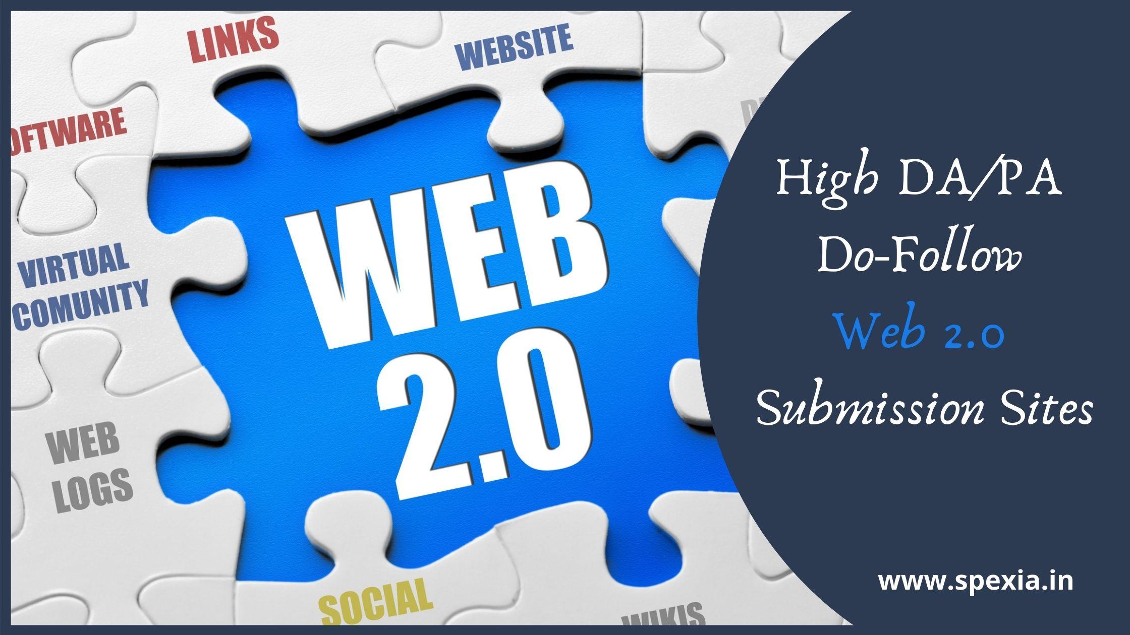 High DA/PA Do-Follow Web 2.0 submission Sites